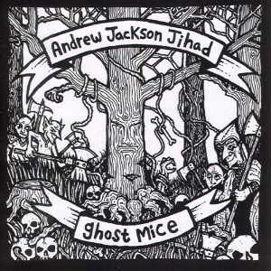 Andrew Jackson Jihad – Ghost Mice Split