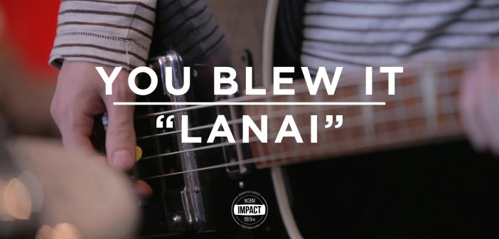 "VIDEO PREMIERE: You Blew It! – ""Lanai"" (Live @ WDBM)"