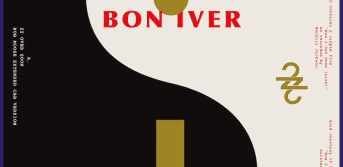 22 (OVER S∞∞N) | Bon Iver