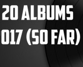 The 20 Best Albums of 2017 So Far