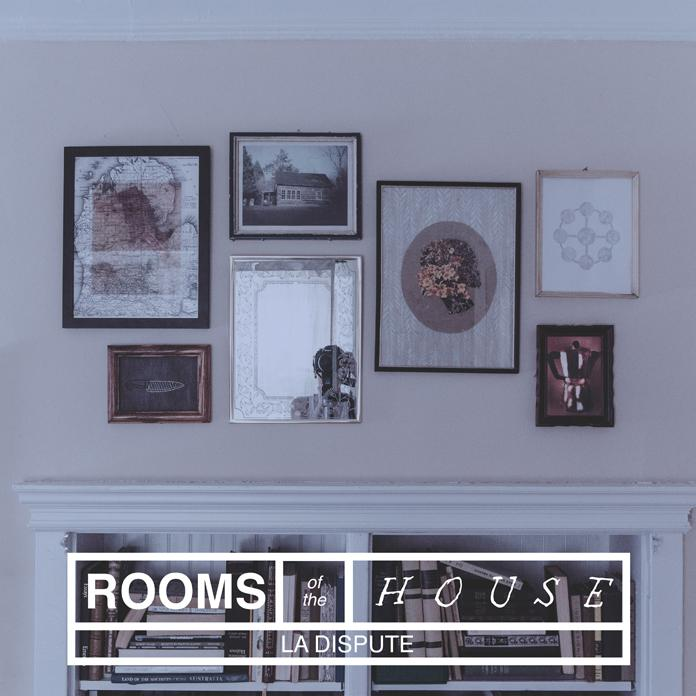 Album+Review%3A+La+Dispute+-+Rooms+of+the+House