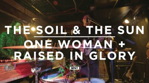 """VIDEO PREMIERE: The Soil & The Sun – """"One Woman + Raised in Glory"""" (Live @ Mac's Bar)"""