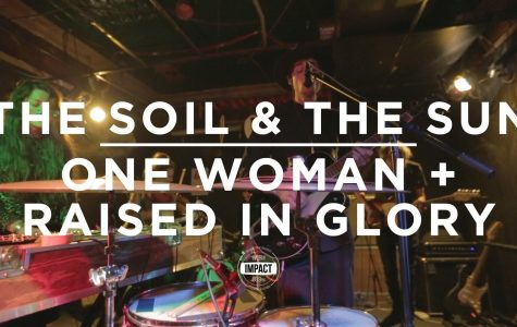 "VIDEO PREMIERE: The Soil & The Sun – ""One Woman + Raised in Glory"" (Live @ Mac's Bar)"