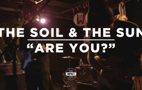 "VIDEO PREMIERE: The Soil & The Sun – ""Are You?"" (Live @ Mac's Bar)"