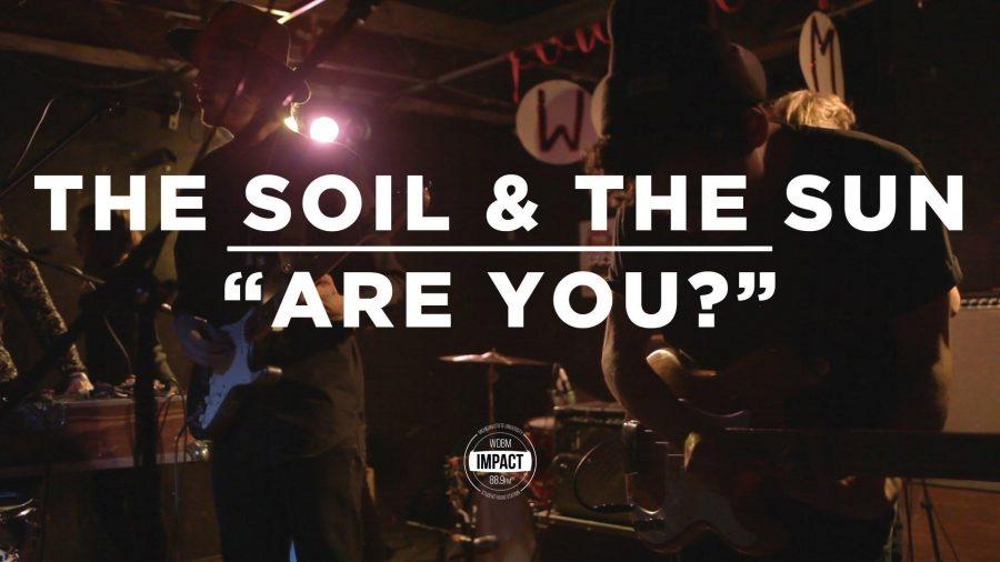 VIDEO PREMIERE: The Soil & The Sun -