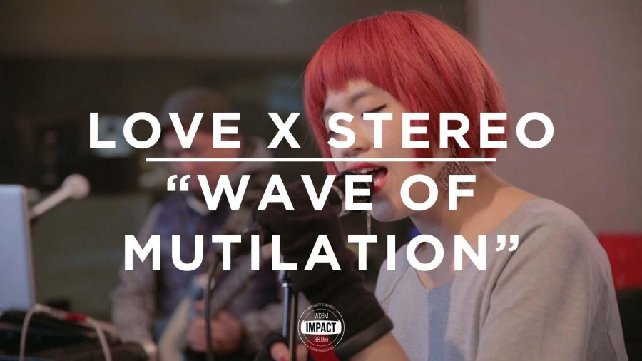 VIDEO+PREMIERE%3A+Love+X+Stereo+-+%22Wave+of+Mutilation%22+%28Live+%40+WDBM%29