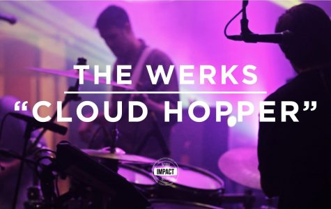 "VIDEO PREMIERE: The Werks – ""Cloud Hopper"" (Live @ The Loft)"