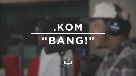 "VIDEO PREMIERE: .Kom – ""BANG!"" (Live @WDBM)"