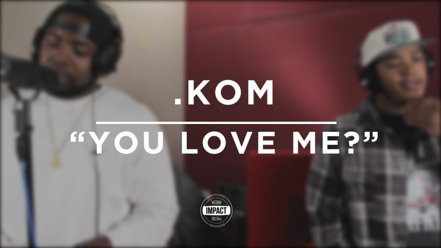 VIDEO+PREMIERE%3A+.Kom+-+You+Love+Me%3F+%28Live+%40+WDBM%29