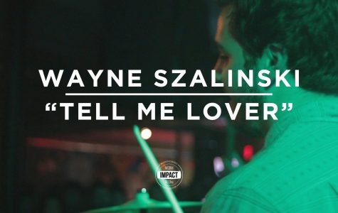 "VIDEO PREMIERE: Wayne Szalinski – ""Tell Me Lover"" (Live @ The Loft)"