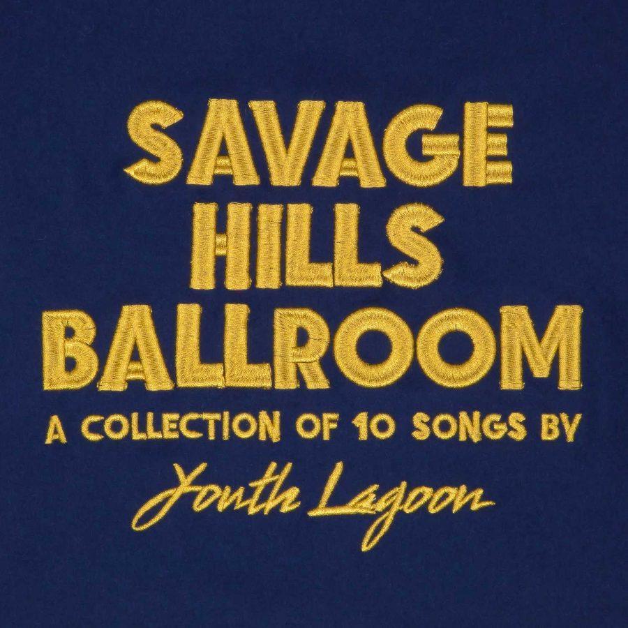 Savage+Hills+Ballroom+%7C+Youth+Lagoon