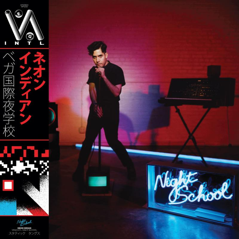 VEGA INTL. Night School | Neon Indian