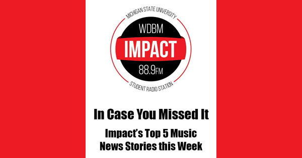 ICYMI | Impact's Top 5 Music News Stories