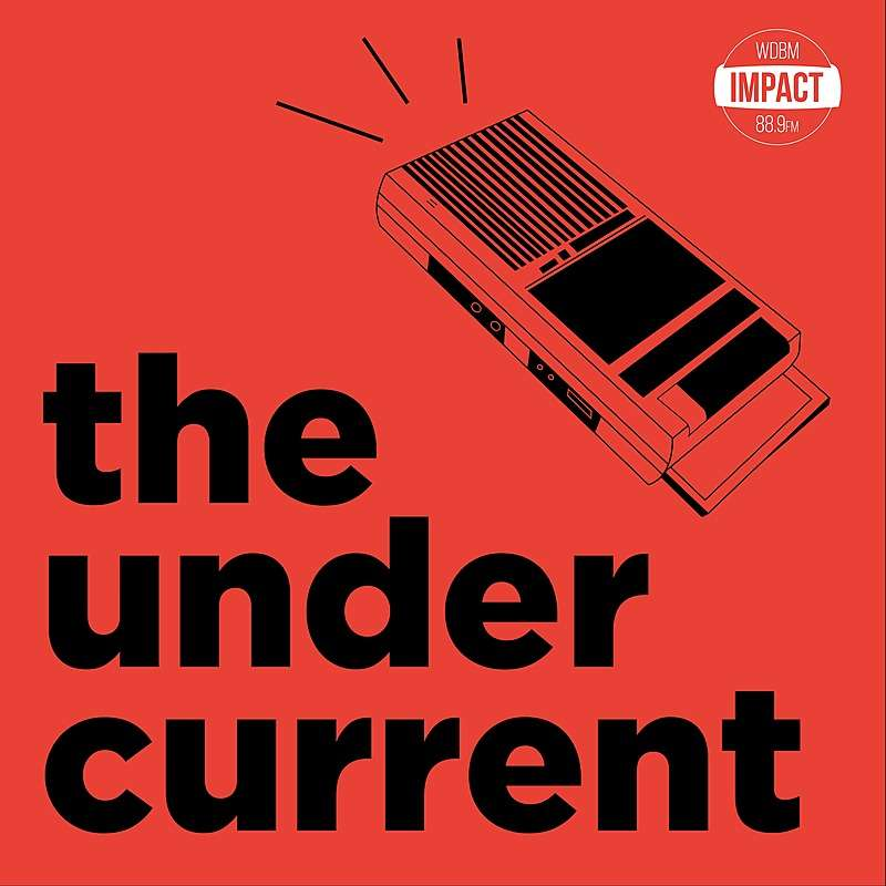 The Undercurrent – 03/03/21 – Lansing Mayor Andy Schor